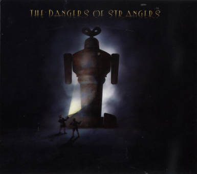 accès direct à la chronique de Abel Ganz - The dangers of strangers (20th anniversary edition)